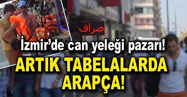 İzmir'de, Suriyeliler'le Birlikte Tabelalar Değişti!... galerisi resim 1