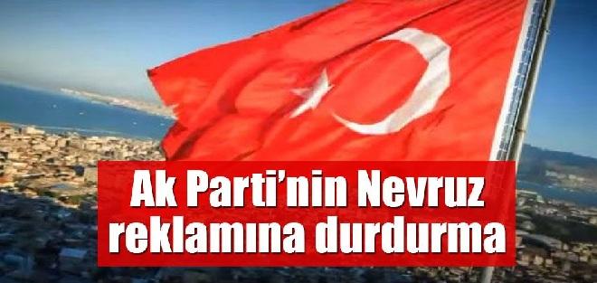 AKP'nin Nevruz Reklamına Durdurma