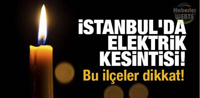 İstanbul'da Yarın Bu İlçelerde Elektrik Yok!