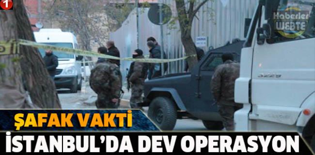İstanbul'da Şafak Vakti Dev Operasyon!