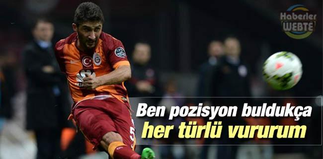Sabri Sarıoğlu: Pozisyon Buldukça Her Türlü Vururum