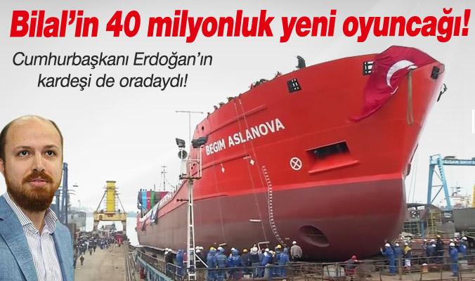 İşte Bilal Erdoğan'ın 400 Milyonluk Yeni Oyuncağı