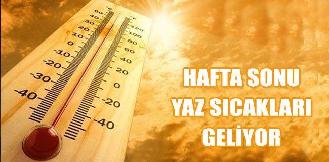 Dikkat! Hafta Sonu Yaz Sıcakları Gelecek