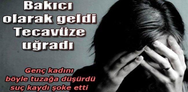 Türkmen Bakıcıya İğrenç Tecavüz