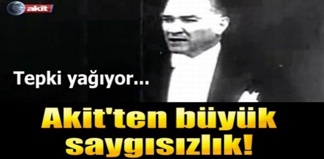 Akit TV, Saygısız Yayınıyla Öfke Topladı!