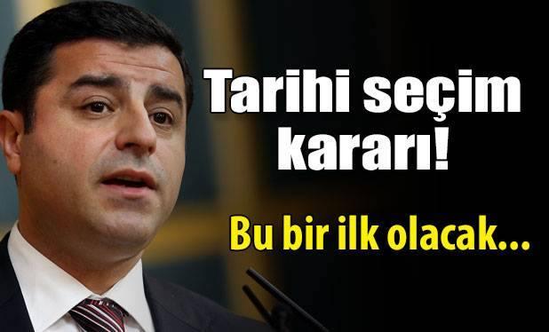 Selahattin Demirtaş'tan Tarihi Seçim Kararı!