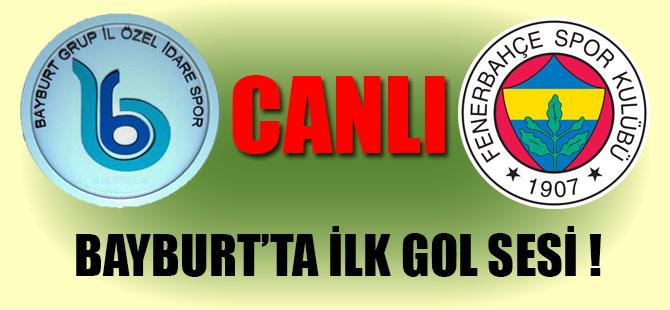Bayburt İl Özel İdare:1  Fenerbahçe: 3 Geniş Maç Özeti