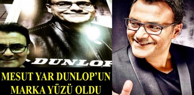 Mesut Yar Dunlop'un Marka Yüzü Oldu