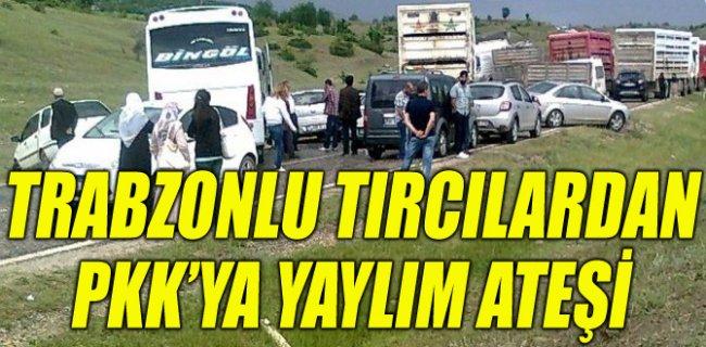 Trabzonlu Tırcılardan Teröristlere Yaylım Ateşi