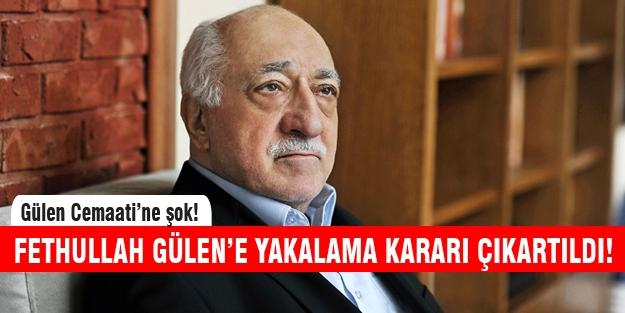 Fethullah Gülen'e Yakalama Kararı Çıktı!