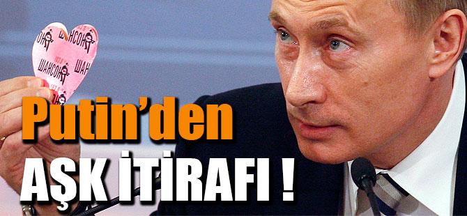 Rusya Devlet Başkanı Putin'in Aşk İtirafı !