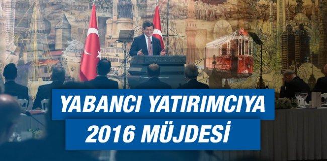 Davutoğlu'ndan Yabancı Yatırımcıya 2016 Müjdesi