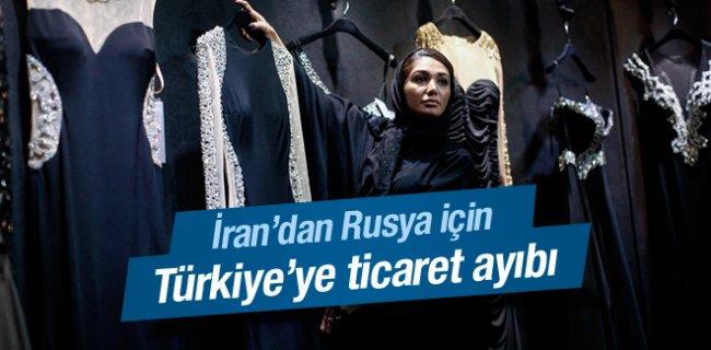 İran'dan Rusya İçin Türkiye'ye Ticaret Ayıbı!