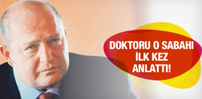 Mustafa Koç'un Doktoru O Sabahı İlk Kez Anlattı!