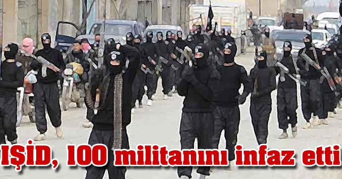 IŞİD, 100 Adamını Gözünün Yaşına Bakmadan İnfaz Etti !