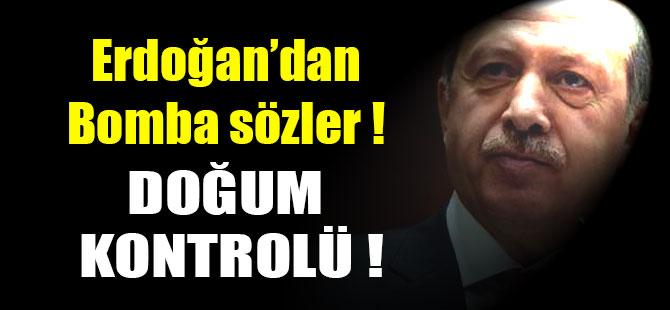 Recep Tayyip Erdoğan: Doğum Kontrolü İhanettir !