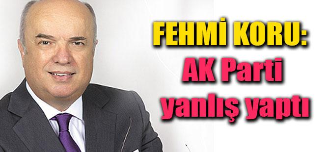 Fehmi Koru Yine AK Parti'yi Kızdıracak !