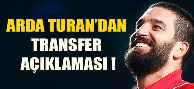 Arda Turan'ın Transfer Açıklaması !
