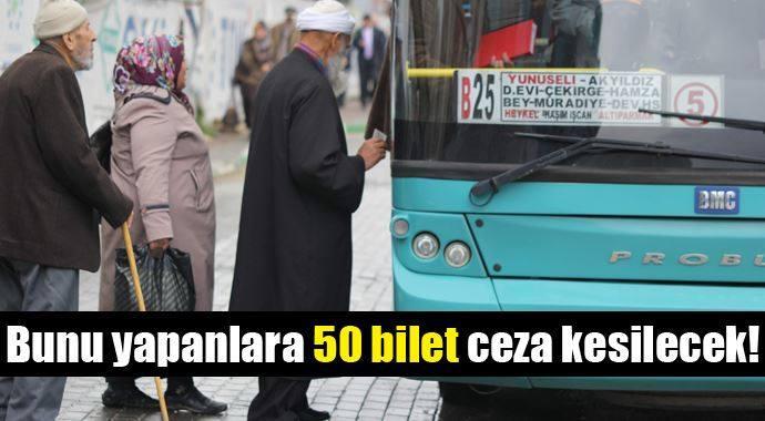 65 Yaşından Büyükleri Otobüse Almayana Ceza !