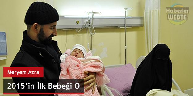 """2015'in İlk Doğan Bebeği """"Meryem Azra"""""""