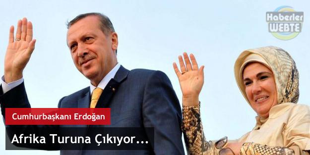 Cumhurbaşkanı R.Tayyip Erdoğan Afrika Turuna Çıkacak