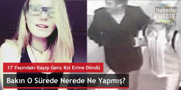 17 Yaşındaki Kayıp Genç Kız Evine Döndü