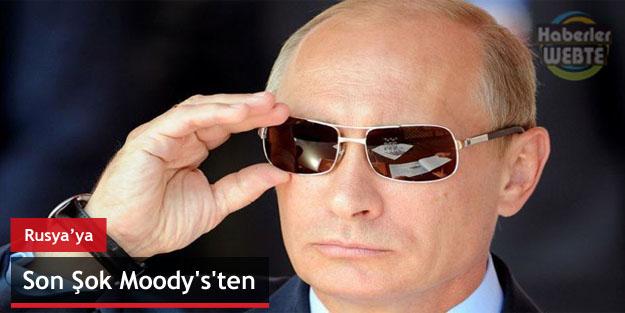 Rusya'ya Son Şok Moody's'ten