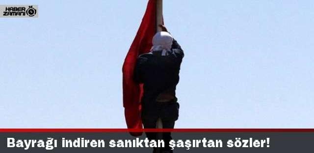 Diyarbakır'da Bayrak İndiren Sanıktan İlginç Savunma