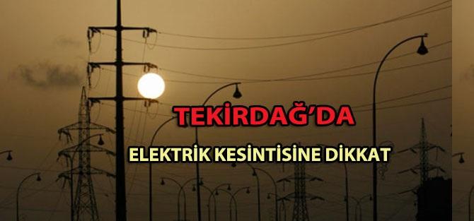 Tekirdağ'da Elektrik Kesintisine Dikkat
