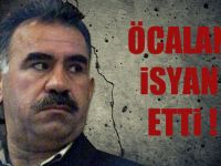 Abdullah Öcalan'ın İsyanı!
