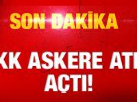 PKK Askere Ateş Açtı!