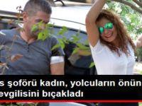 Belediye Otobüsü Şöförü Kadın, Eski Sevgilisini Bıçakladı