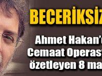 Ahmet Hakan Cemaat'e 14 Aralık Operasyonu Son Açıklaması Yazısı
