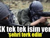 """PKK Tek Tek İsim Verdi ve """"Şehri Terkedin"""" Dedi !"""