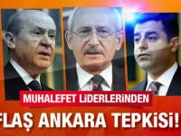 Kılıçdaroğlu, Demirtaş ve Bahçeli'den Ankara Açıklaması!