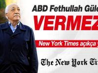 New York Times Yazdı: ABD Gülen'i Vermez !