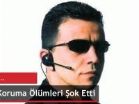 Aydın'da Yakın Koruma Ölümleri Şok Etti !