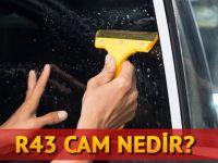 R43 Nedir? R43 Cam Hangisidir?