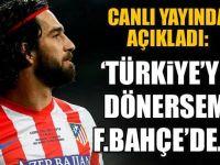 Arda Turan'dan Açıklama : 'Beşiktaş ve Fenerbahçe'de oynamam'