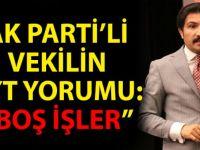 EYT Hakkında AK Parti'li Vekil'den EYT Yorumu: Boş İşler