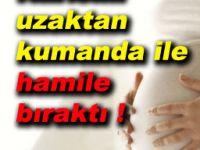 Eşini Uzaktan Kumanda ile Hamile Bıraktı !