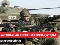 Ermenistan-Azerbaycan Cephe Hattında Çatışma ! 1 Ermeni Asker Esir